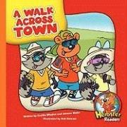 A Walk Across Town (Herbster Readers: Teamwork at Lotsaluck Camp Level 4)