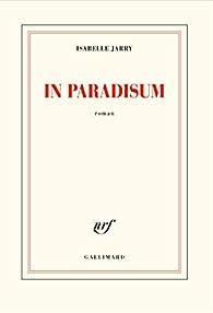In paradisum par Isabelle Jarry