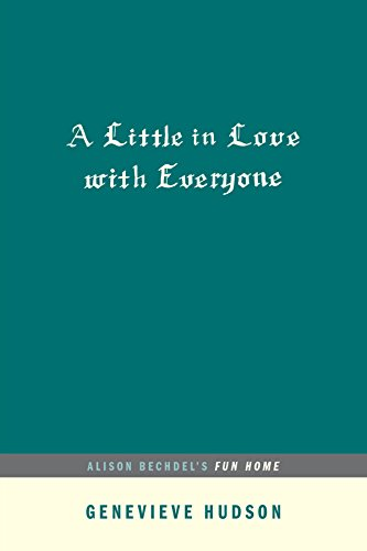 A Little In Love With Everyone: Alison Bechdel's Fun Home (...afterwords) por Genevieve Hudson epub