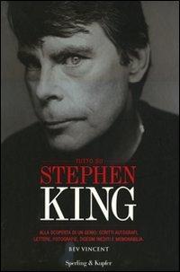 Tutto su Stephen King. Alla scoperta di un genio: scritti autografi, lettere, fotografie, disegni inediti e memorabilia. Ediz. illustrata