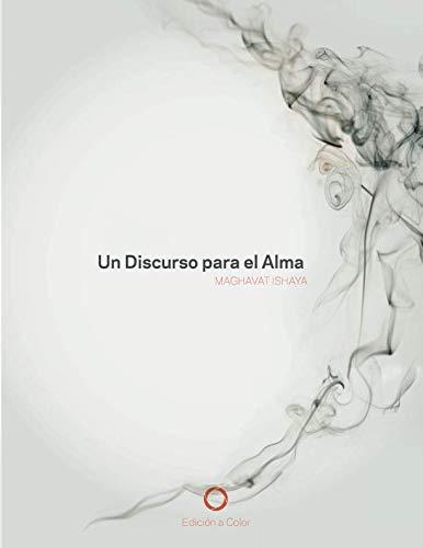 Un Discurso para el Alma: Edición a color: Volume 1 (Sadhana para el Alma) por Maghavat Ishaya