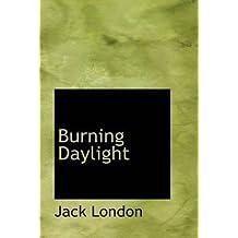 [(Burning Daylight)] [By (author) Jack London] published on (August, 2008)