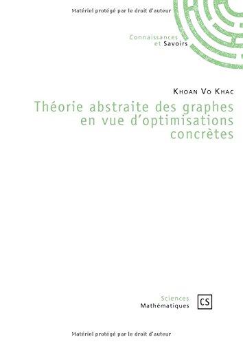 Théorie abstraite des graphes en vue d'optimisations concrètes