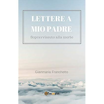 Lettere A Mio Padre