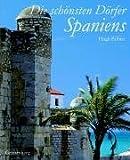 Die schönsten Dörfer Spaniens - Hugh Palmer