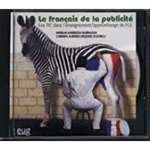 Le francais de la publicité: Les tic dans L´enseignement/ Apprentissage du fle (Fuera de colección)