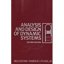 Analysis and Design of Dynamic Systems 2 Sub edition by Cochin, Ira, Plass, Harold J. (1990) Hardcover