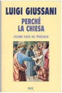 Perché la Chiesa. Volume terzo del PerCorso