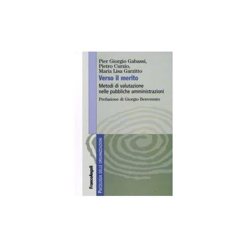 Verso Il Merito. Metodi Di Valutazione Nelle Pubbliche Amministrazioni