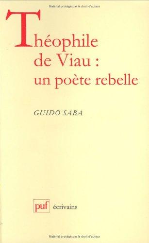 Théophile de Viau : un poète rebelle