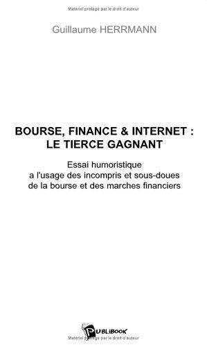 Bourse, finance et internet : Le tiercé gagnant par Guillaume Herrmann