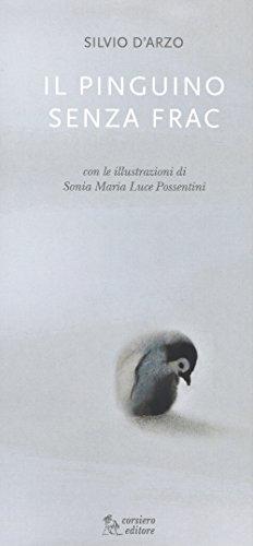 Il pinguino senza frac. Ediz. illustrata