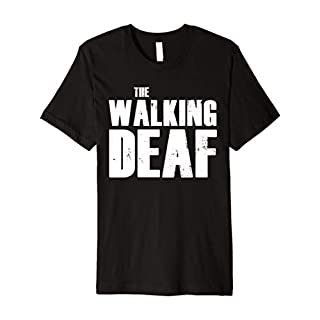 The Walking Deaf Asl Sign Language Funny Pun Gift T-Shirt