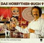 Das Hobbythek-Buch, Bd. 9