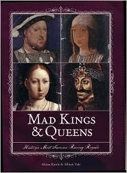 Mad Kings & Queens: History's Most Famous Raving Royals by Allison Vale (2007-08-01)