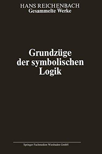Gesammelte Werke in 9 Bänden: Band 6: Grundzüge der symbolischen Logik