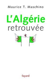 L'Algérie retrouvée (Documents) par [Maschino, Maurice T.]