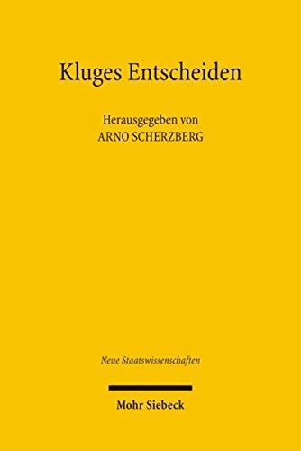 Kluges Entscheiden: Disziplinäre Grundlagen und interdisziplinäre Verknüpfungen (Neue Staatswissenschaften, Band 4)