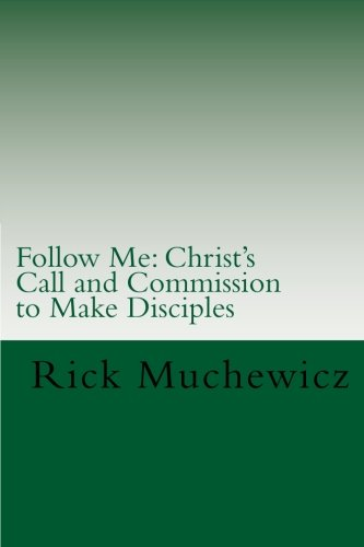 Follow Me: Christ's Call and Commission to Make Disciples