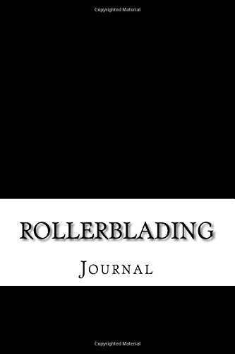 Rollerblading: Journal por Sports and Hobbies Journals