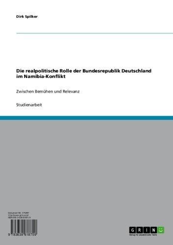 Die realpolitische Rolle der Bundesrepublik Deutschland im Namibia-Konflikt: Zwischen Bemühen und Relevanz