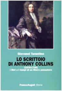 Lo scrittoio di Anthony Collins (1676-1729). I libri e i tempi di un libero pensatore