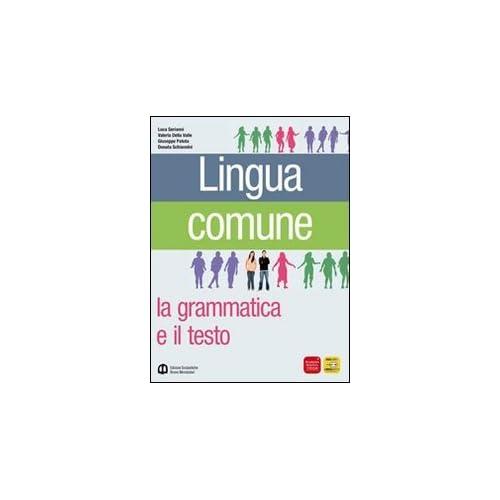 Lingua Comune. Guida Docente. Ediz. Verde. Per Le Scuole Superiori. Con Espansione Online