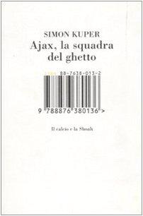Ajax, la squadra del ghetto. Il calcio e la Shoah. Ediz. illustrata