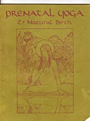 Prenatal Yoga and Natural Birth by Jeannine Parvati (1978-06-30)