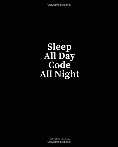 Sleep All Day Code All Night: Dot Grid Journal por Minkyo Press