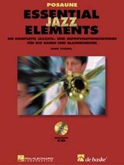 Essential Jazz Elements Posaune (BC): Die komplette Methode für Jazzstil und Improvisation