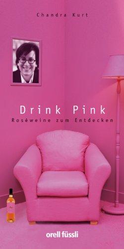 Drink Pink. Roseweine zum Entdecken