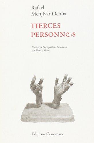 Tierces Personnes par Rafael Menjivar Ochoa