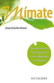 Mímate: Para mantenerse en forma, controlar el estrés y alimentarse con coherencia (Horizontes-Salud)