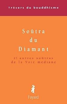 Le Soûtra du Diamant : Et autres soûtras de la Voie médiane (Trésors du bouddhisme) par [Carré, Patrick]