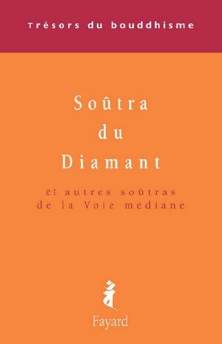 Le Soûtra du Diamant : Et autres soûtras de la Voie médiane (Trésors du bouddhisme) par Patrick Carré