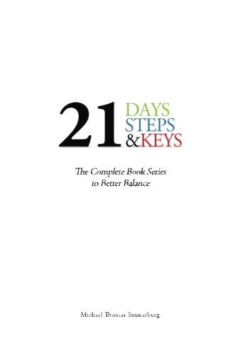 21 Days, Steps & Keys: The Complete Book Series to Better Balance por Michael Thomas Sunnarborg