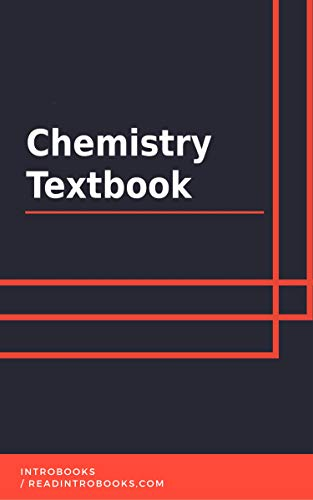 Chemistry Textbook by [IntroBooks]