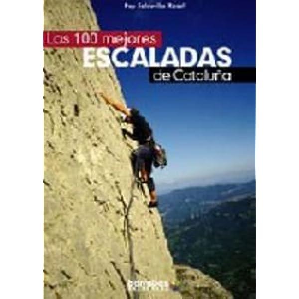 100 mejores escaladas de Cataluña, las: Amazon.es: Soldevila ...