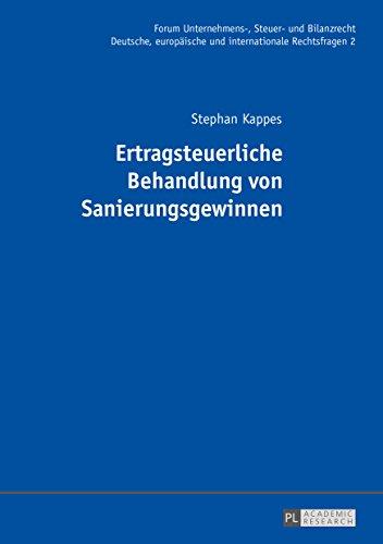 Ertragsteuerliche Behandlung von Sanierungsgewinnen (Forum Unternehmens-, Steuer- und Bilanzrecht)