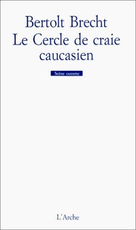 Le cercle de craie caucasien par Bertolt Brecht