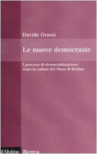 Le nuove democrazie. I processi di democratizzazione dopo la caduta del Muro di Berlino