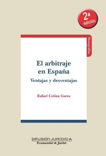 El arbitraje en España Ventajas y desventajas por Rafael Colina