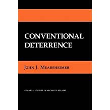 [(Conventional Deterrence)] [By (author) John J. Mearsheimer] published on (September, 1985)