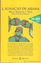 Diga treinta y tres (anecdotario medico) (Espasa Bolsillo) por Jose Ignacio Arana