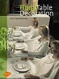 Floral table decoration: Als bloemen tafelen -  Text englisch
