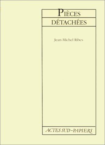Pièces détachées par Jean-Michel Ribes