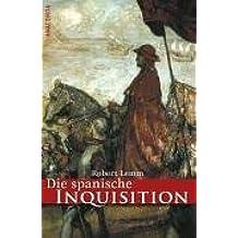 Die spanische Inquisition. Geschichte und Legende