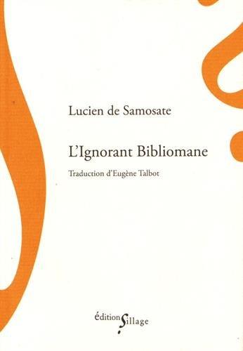 L'Ignorant Bibliomane par Lucien de Samosate