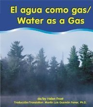 El Agua Como Gas/Water As A Gas por Helen Frost